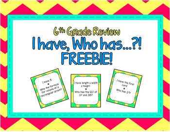 6th Grade Review I have, Who has…?!  FREEBIE!