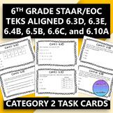 6th Grade STAAR/EOC Task Cards for Cat 2 (6.3D, 6.3E, 6.4B, 6.5B, 6.6C, 6.10A)