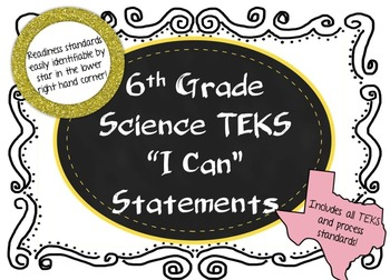 """Sixth Grade Science TEKS """"I Can"""" statements, Legal and Letter Sized!"""