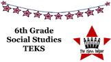 6th Grade Social Studies TEKS