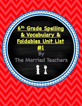 6th Grade Spelling and Vocabulary Foldables Unit List #1