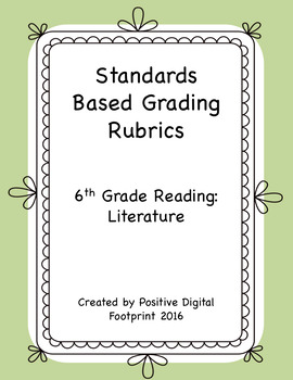 6th Grade Standards Based Rubrics - Reading Literature (Bundle)