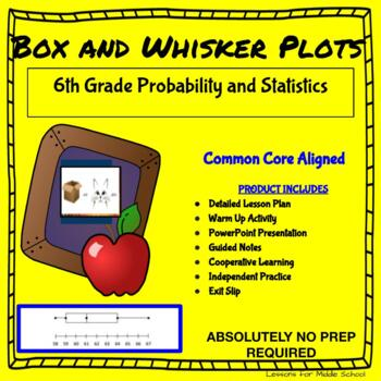 6th Grade Probability and Statistics  - Box and Whisker Plots
