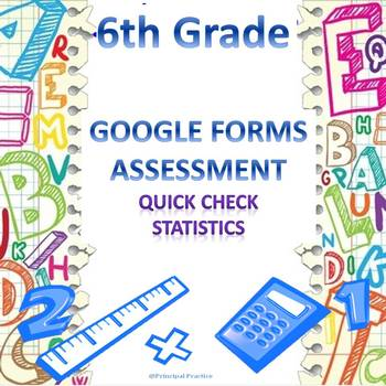 6th Grade Statistics Quick Check Google Forms Assessment