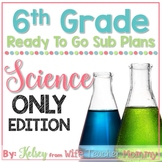 6th Grade Sub Plans Science Only Edition