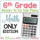 6th Grade Sub Plans Math Only Edition