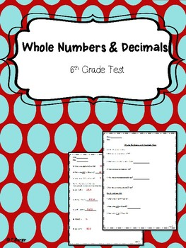 6th Grade Test - Whole Numbers and Decimals Unit
