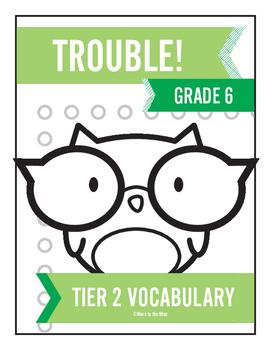 6th Grade Tier 2 Vocabulary Trouble