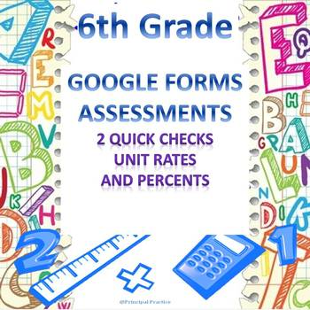 6th Grade Unit Rates and Percents Quick Checks Google Forms Assessments