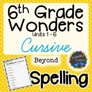 6th Grade Wonders Spelling - Cursive - Beyond Lists - UNITS 1-6