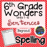 6th Grade Wonders Spelling - Sentences - Beyond Lists - UNITS 1-6