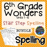 6th Grade Wonders Spelling - Stair Step Spelling BUNDLE