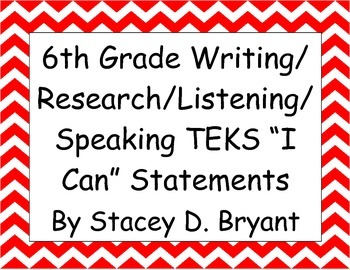 """6th Grade Writing/Research/Listening/Speaking TEKS """"I Can"""""""