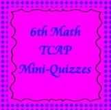 6th Math TCAP Mini-Quizzes