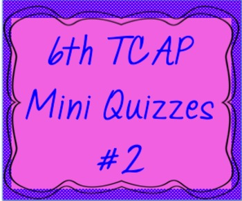 6th Math TCAP Mini-Quizzes #2
