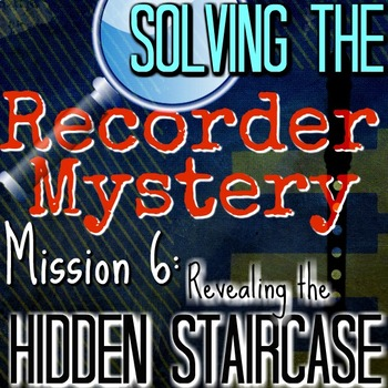 "6th Recorder Lesson - Solving the Recorder Mystery ""Hidden Staircase"" Vid+extras"
