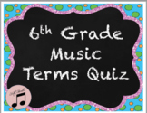 6th grade music quiz on musical symbols, dynamics, tempo vocabulary