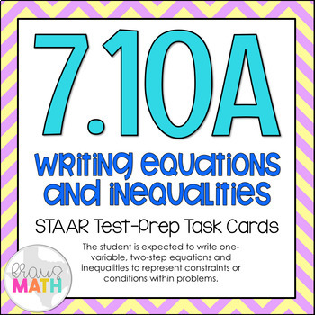 7.10A: Writing Equations & Inequalities STAAR Test-Prep Ta