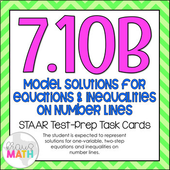 7.10B: Equations & Inequalities on a Number Line STAAR Test-Prep Task Cards