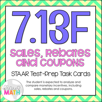 7.13F: Incentives, Sales, Rebates & Coupons STAAR Test-Prep Task Cards (GRADE 7)