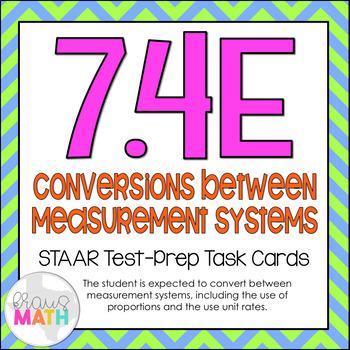 7.4E: Converting Between Measurement Units STAAR Test Prep Task Cards (GRADE 7)