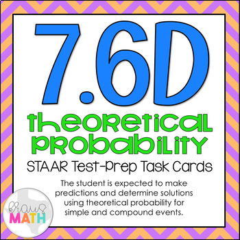 7.6D: Theoretical Probability STAAR Test-Prep Task Cards (GRADE 7)