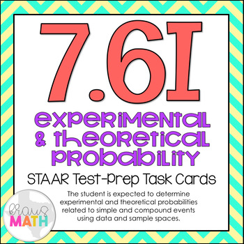 7.6I: Experimental & Theoretical Probability STAAR Test-Prep Task Cards