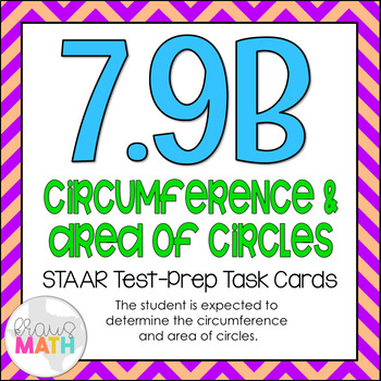 7.9B: Circumference and Area of Circles STAAR Test-Prep Task Cards (GRADE 7)