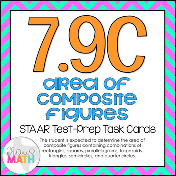 7.9C: Area of Composite Figures STAAR Test-Prep Task Cards (GRADE 7)