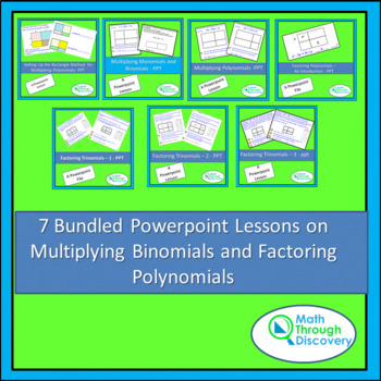 7 Bundled Powerpoint Lessons on Multiplying Binomials and Factoring Polynomials