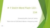 #7 Dolch Word Flash 133 - 154 PowerPoint Slideshow