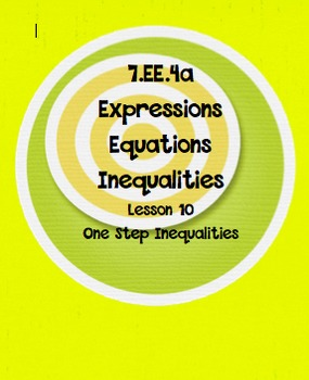 7. EE.4 One Step Inequalities Lesson 10