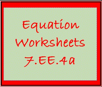 7.EE.4a Solving Equations Practice
