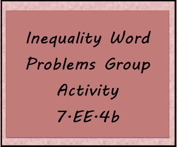 7.EE.4b Inequality Word Problems, Group Activity