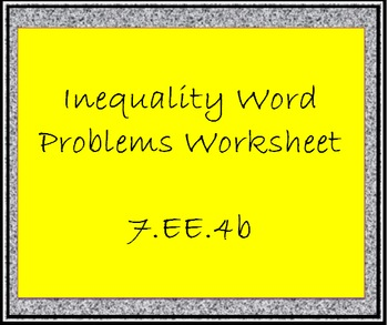 7.EE.4b Inequality Word Problems Worksheet