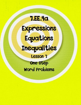 7. EE.4 One Step Equations Word Problems Lesson 7