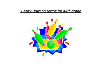 7 Easy Bowling terms for K-6th grade