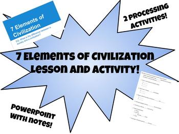 7 Elements of Civilization Activity & Processing Activity