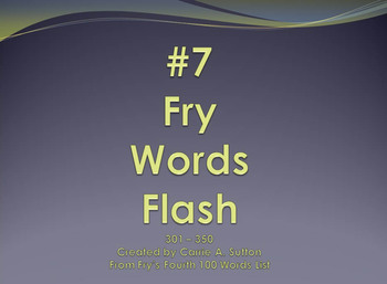 #7 Fry Words Flash 301 - 350 PowerPoint Slideshow SMARTBoard