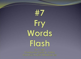#7 Fry Words Flash 301 - 350 PowerPoint Slideshow SMARTBoard