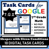 7.G.2 Digital Task Cards, Geometric Shapes with Given Conditions