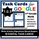 7.G.5 Digital Task Cards, Writing & Solving Equations for Unknown Angles
