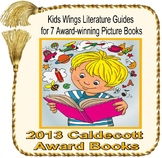 2013 CALDECOTT AWARD PICTURE BOOKS, 7 KIDS WINGS LITERATURE GUIDES