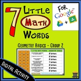 7 Little MATH Words - Geometry Basics - Group 2 Terms - Digital Activity