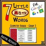 7 Little MATH Words - Geometry Basics - Group 3 Terms - Digital Activity