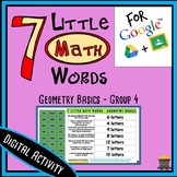 7 Little MATH Words - Geometry Basics - Group 4 Terms - Digital Activity