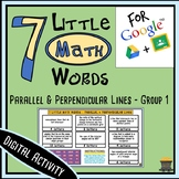 7 Little MATH Words - Parallel & Perpendicular Lines Terms 1 - Digital Activity