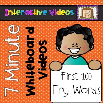 7 Minute Whiteboard Videos - Fry Sight Words - First 100