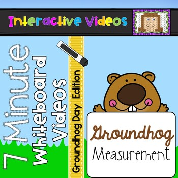 7 Minute Whiteboard Videos - Groundhog Day Measurement Freebie
