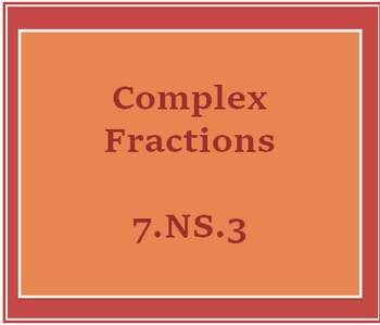 7.NS.3 Complex Fractions Worksheet